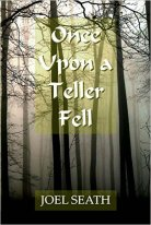 Once Upon a Teller Fell (Joel Seath)